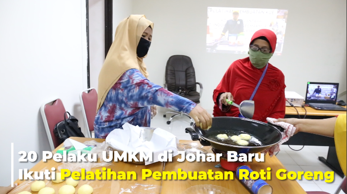 20 Pelaku UMKM di Johar Baru  Ikuti Pelatihan Pembuatan Roti Goreng