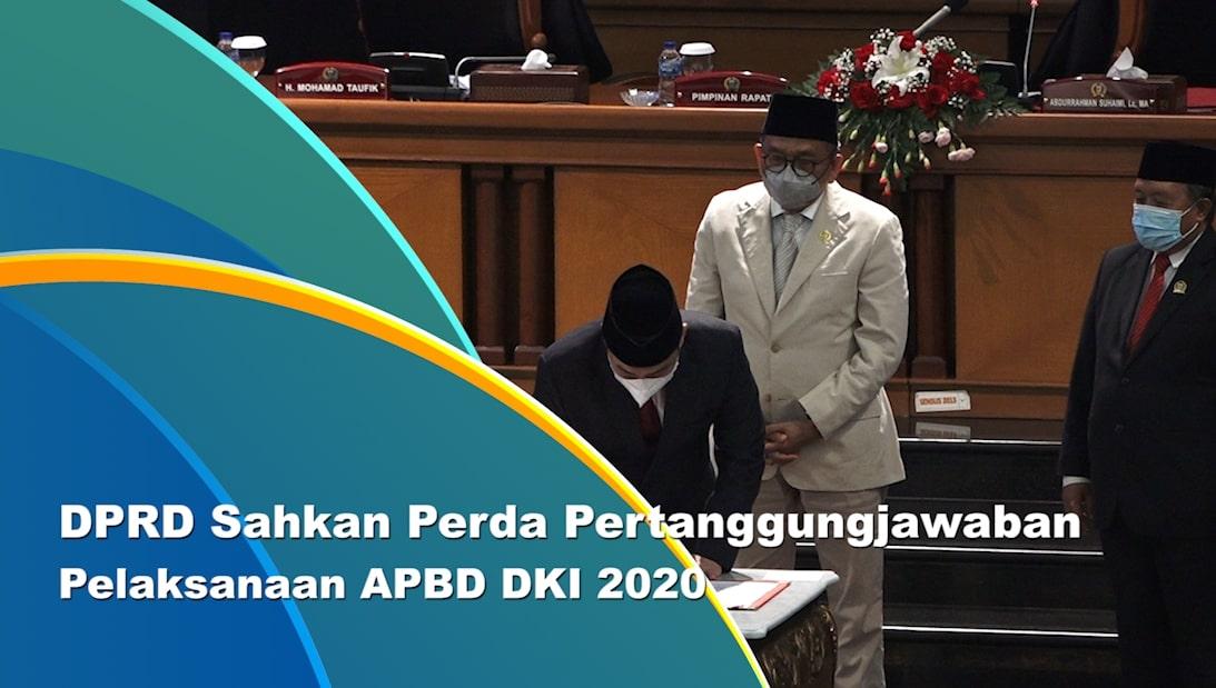 Perda Pertanggungjawaban Pelaksanaan APBD DKI 2020 Disahkan
