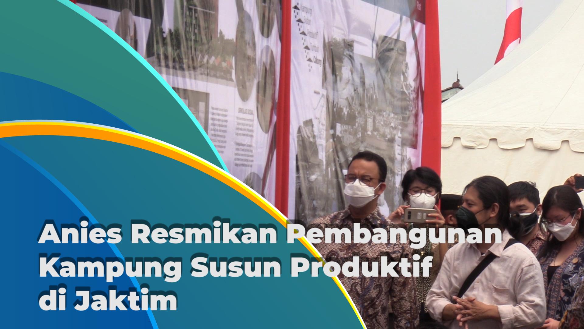 Kampung Susun Produktif di Pulojahe Resmi Dibangun