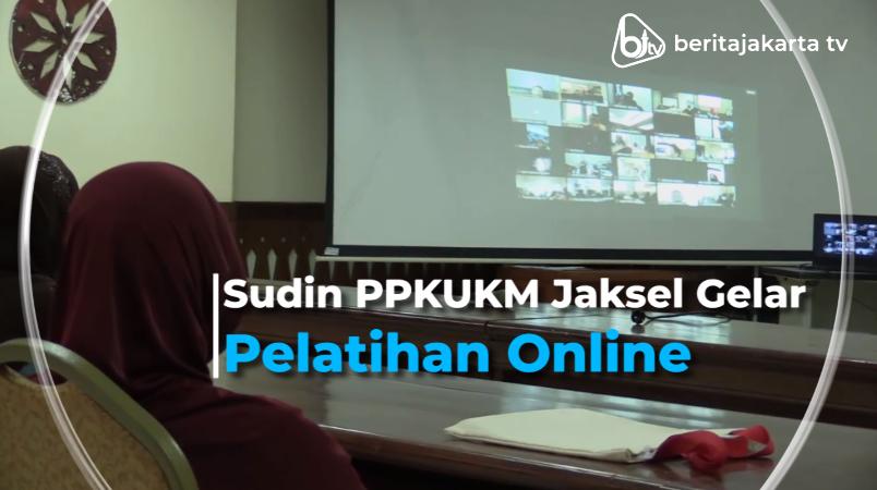 Sudin PPKUKM Jaksel Gelar Pelatihan Online