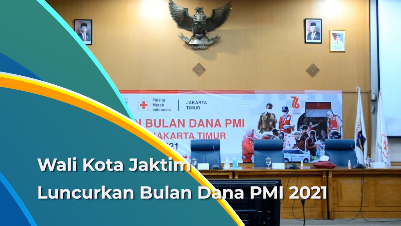 Bulan Dana PMI di Jaktim Diluncurkan